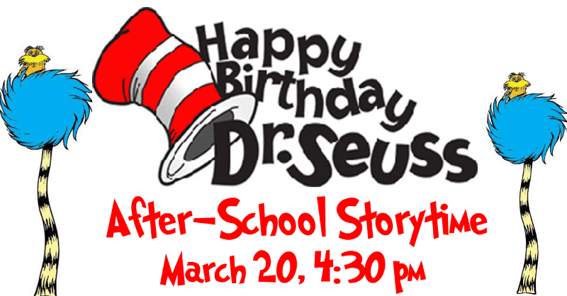 Dr. Seuss Storytime March 20 4:30pm