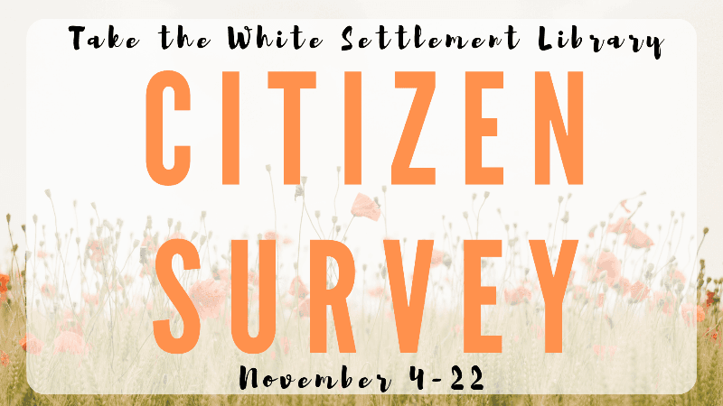 Take the White Settlement Library Citizen Survey
